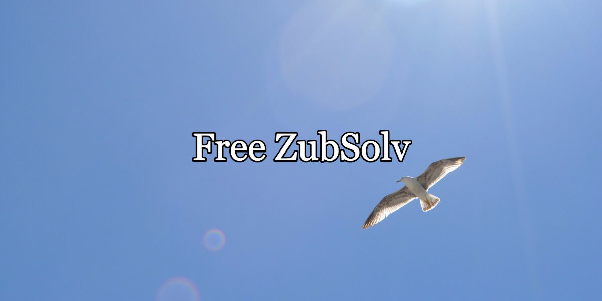Free ZubSolv: This trick might work.