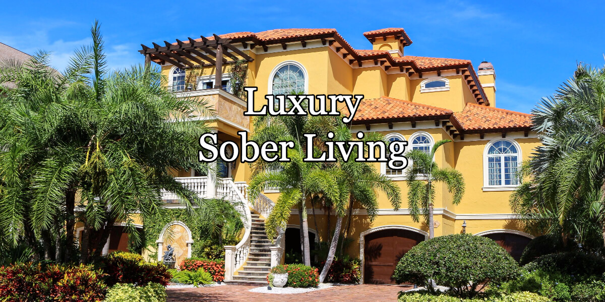 luxury sober living