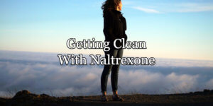Naltrexone: A life saving craving blocker.