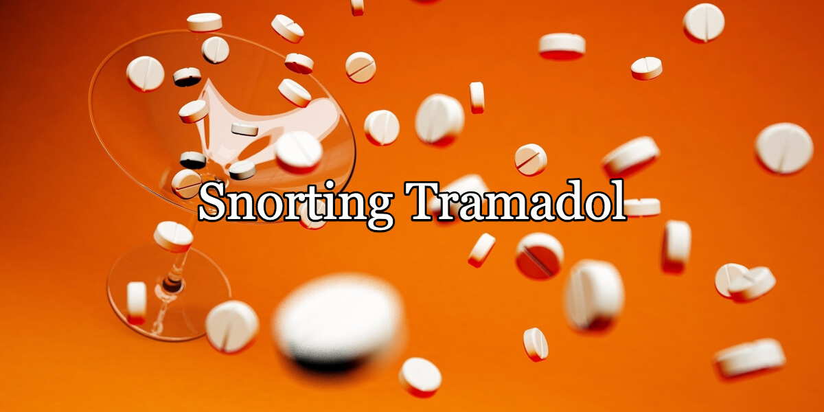 Snorting Tramadol: Everything You Need To Know.