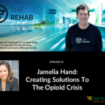 Jamelia Hand, Part Five – Getting more doctors to provide MAT for opioid addiction.